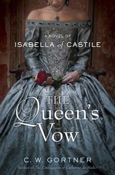 The Queen's Vow: A Novel of Isabella of Castile  by C. W. Gortner  This is an evocative, vividly imagined novel about one of history's most famous and controversial queens—Isabella of Castile, the warrior who united a fractured country, the champion of the faith whose reign gave rise to the Inquisition, and the visionary who sent Columbus to discover a New World.  $15