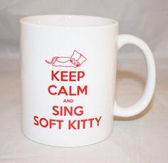 gift 4 someone ______________ The Big Bang Theory Keep Calm and Sing Soft Kitty Mug ($15.00) - Svpply
