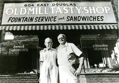 Erna and Otto Woermke, original owners of Old Mill Tasty Shop  Address: 604 E. Douglas, 316-264-6500  Hours: 11 a.m. to 3 p.m. Mondays through Thursdays, 11 a.m. to 8 p.m. Fridays, 8 a.m. to 8 p.m. Saturdays.