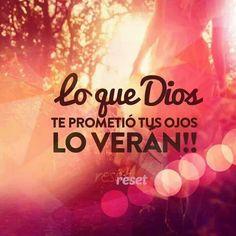 Lo que Dios te prometio tus ojos lo veran!!!