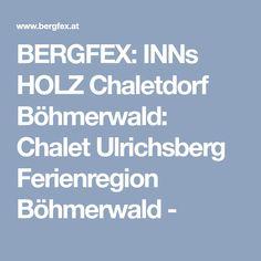 BERGFEX: INNs HOLZ Chaletdorf Böhmerwald: Chalet Ulrichsberg Ferienregion Böhmerwald -