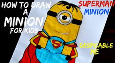 Minion for Kids - How to Draw - Drawing a Superman Minion - Despicable M...