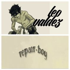 Leo Valdez...oh yes, liking the shirtless look