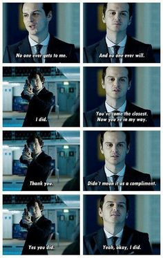 Sherlock and Moriarty--yes, yes I did read it in their voices exactly the way they said it.