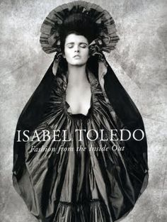 2009 ~Isabel Toledo, Fashion from the Inside Out ~ETS #fashionbook #book