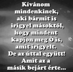 KÍVÁNOM... Qoutes, Life Quotes, Learning Quotes, Body Motivation, Sarcasm, Einstein, Wisdom, Positivity, Math Equations