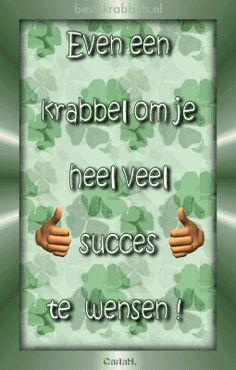 even een krabbel om je heel veel succes te wensen Daily Quotes, Me Quotes, Change Is Good, Good Luck, Believe In You, Smiley, Slogan, Feel Good, Birthday Cards