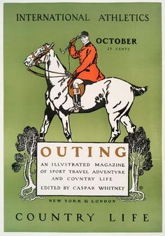 Outing, Illustrated Magazine of Sport Travel Adventure and Contry Life Edited by Caspar Whitney, International Athletics, October, 25 Cents, New York & London, Country Life