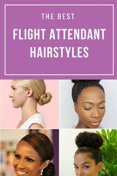 View the best Flight Attendant hairstyles to wear to your interview and training including buns, short and natural hair!