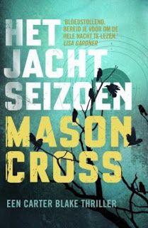 De Thriller: dé site voor recensies, achtergronden en meer: Mason Cross - Het jachtseizoen ****½