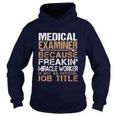MEDICAL EXAMINER Because FREAKING Awesome Is Not An Official Job Title T-Shirts…