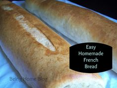 Easy Homemade French Bread | Being Home
