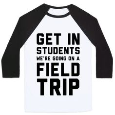 Get In Students We're Going On A Field Trip - Are you a mean girls fan? Have you had to take students on field trips? This perfect mashup of the famous Get In Loser quote is the best! Grab your students and get ready for a fun field trip with this funny teacher shirt.