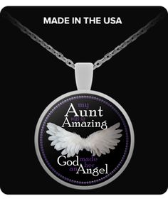 """God Made Her An Angel Necklace.  """"My Aunt Was So Amazing God Made Her An Angel"""" You can also use your pendant as a charm, Attach it to your key chain, wallet, purse, hang it on your rear view mirror. There are endless possibilities for showing off your pendant."""