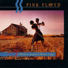 """Pink Floyd. """"A Collection of Great Dance Songs."""""""