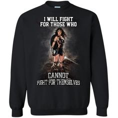 Wonder Woman Tshirts Fight For Those Who Can Not Fight For Themselves Hoodies Sweatshirts