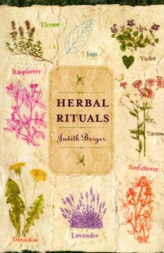 Herbal Rituals by Judith Berger, beautiful book
