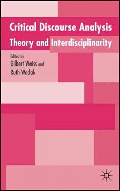 Critical Discourse Analysis: Theory and Interdisciplinarity