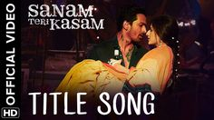 "Check out latest movie song by Himesh Reshammiya:""Sanam Teri Kasam"" Title Song, Singers: Ankit Tiwari&Palak Muchal"