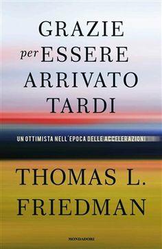 Prezzi e Sconti: #Grazie per essere arrivato tardi ebook -  ad Euro 12.99 in #Mondadori #Media ebook politica attualita