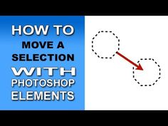 Move a Selection in Photoshop Elements                                                                                                                                                      More