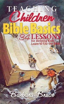 Teaching Children Bible Basics is a book of 34 Old and New Testament lessons that helps children ages learn how to use the Bible. The lessons and activities are designed to teach children how the Bible came to be, how to use this important book,. Sunday School Activities, Sunday School Lessons, Sunday School Crafts, Bible Study For Kids, Bible Lessons For Kids, Kids Bible, Children's Bible, Children Church Lessons, Bible Activities For Kids