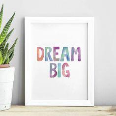 Dream Big http://www.notonthehighstreet.com/themotivatedtype/product/dream-big-watercolour-typography-print @notonthehighst #notonthehighstreet