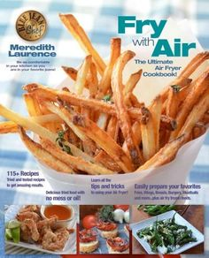 Air Fry Everything: Foolproof Recipes for Fried Favorites and Easy Fresh Ideas by Jean Chef, Meredith Laurence