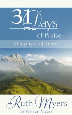 Thirty-One Days of Praise by Ruth Myers