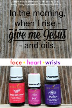 My morning oils - Frankincense on my face. Joy over my heart. And Valor on my wrists. ORDER HERE: www.NextGenCounseling.com/Young-Living-Oils-for-Wholesale-Prices