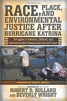 Race, Place, and Environmental Justice After Hurricane Katrina