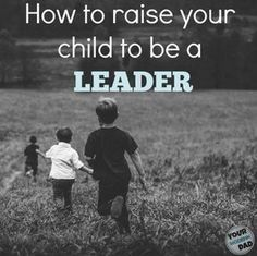 How to raise your child to be a leader. #TrueLeaders #ad