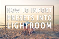 How to import presets into lightroom