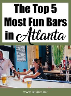 Discover Atlanta | ATL Insider Blog: The Top 5 Most Fun Bars in Atlanta #Atlanta #DiscoverAtlanta #DiscoverATL #AtlantaThingstoDo #AtlantaDining #Travel #Bars #BestofAtlanta