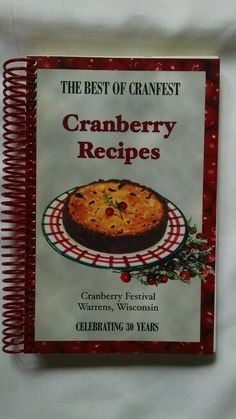The Best of Cranfest Cranberry Festival Cookbook Warrens Wi 30 Years Recipes
