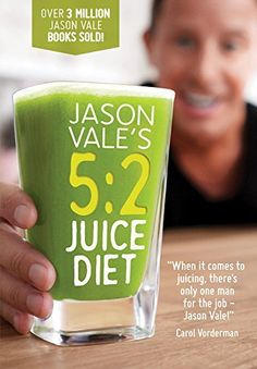 Juice Diet by Jason Vale (Hardback) Smoothie Blender, Smoothie Diet, Loose Weight Smoothies, Juice Diet Plan, 5 2 Diet Plan, Diet Plans, Jason Vale, Got Party, Juicing Benefits