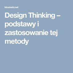 Design Thinking – podstawy i zastosowanie tej metody