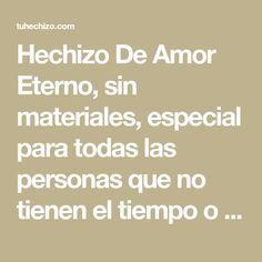 Hechizo De Amor Eterno, sin materiales, especial para todas las personas que no tienen el tiempo o la privacidad de realizar otros Hechizos De Amor.