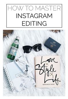 Instagram Like a Pro - How to Edit Your Pictures #instagram #blogging