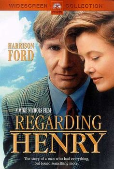 Regarding Henry- love this movie; who we are is not who we have to be; tragedy turned to blessing; simplicity if love