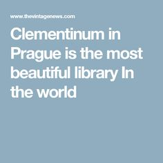 Clementinum in Prague is the most beautiful library In the world