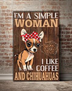 I'm a Simple woman I like coffee and rescue dogs Chihuahua Quotes, Black Chihuahua, Chihuahua Puppies, Chihuahuas, I Love Dogs, Cute Dogs, Crazy Dog Lady, Mundo Animal, Little Dogs