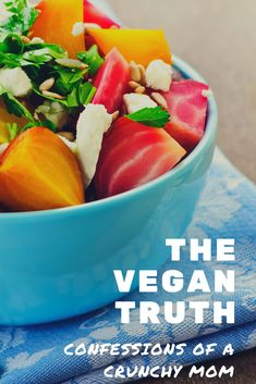 The truth about being Vegan from the mouth of a crunchy mom.