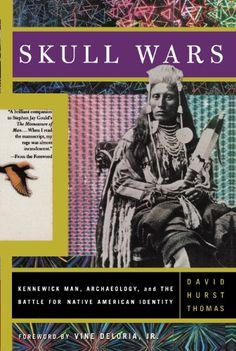 Skull Wars:  Kennewick Man, Archaeology, And The Battle For Native American Identity by David H. Thomas (E77.9 .T54 2000)  Also available as an eBook!