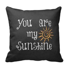 You are My Sunshine Throw Pillow #sunshine #quotes #pillows