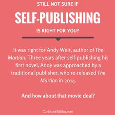 Self-publishing isn't right for everyone, but it sure was a great option for Andy Weir, author of The Martian. And by the way, if self-pub scares you, we've got a top-notch Pre-Publishing Checklist to guide you: