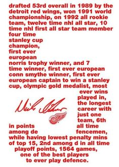 Nicklas Lidstrom.  I think he is the greatest defenseman in the history of the NHL.