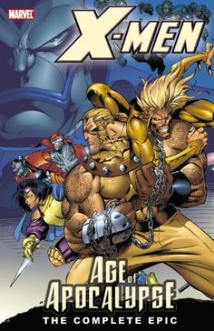 X-Men: The Complete Age of Apocalypse Epic, Book 1  -best X-Men Graphic Novels