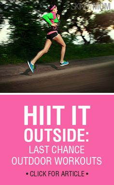 High Intensity Interval Training is the best form of cardio to use for burning fat. Here's some outdoor exercises to try!