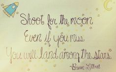 Shoot for the moon, even if you miss, you will land among the stars. Gift Quotes, Moon, Stars, Gifts, The Moon, Presents, Sterne, Favors, Gift